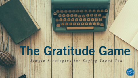 The Gratitude Game – Simple Strategies for Saying Thank You